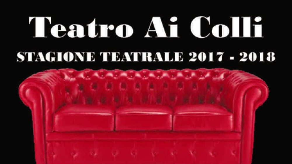 Stagione Teatrale 2017/2018 al Teatro ai Colli stc2017-2