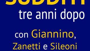 Sudditi, tre anni dopo. Con Giannino, Zanetti, Sileoni, Sallusti-2