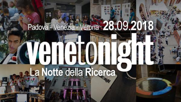 Venetonight: la notte europea dei ricercatori 2018 a Padova
