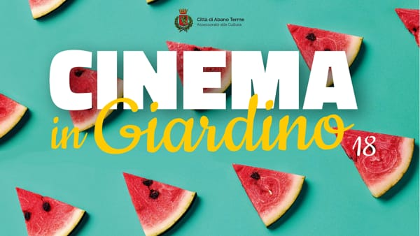 "Rassegna ""Cinema in giardino"" ad Abano Terme"