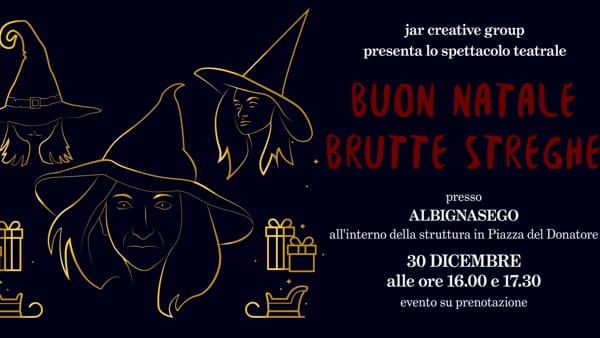 """Jar Creative Group """"Buon Natale Brutte Streghe"""" spettacolo ad Albignasego"""