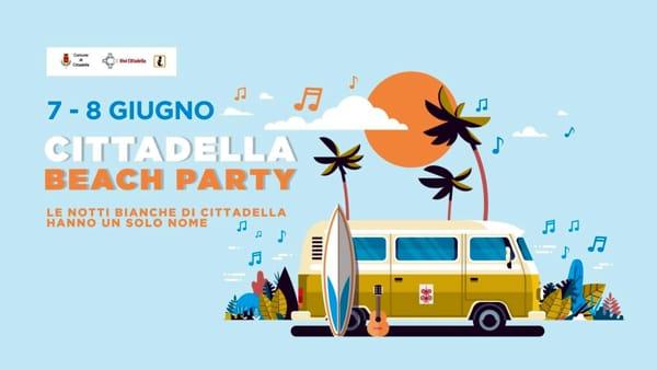 "Notte bianca ""Cittadella Beach Party"""