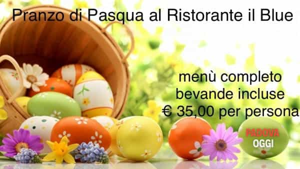 """Pranzo di Pasqua a """"Il Blue restaurant"""" di Monselice"""