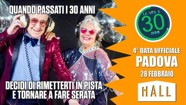 La vita a 30 anni in tour • Padova • Hall • Official party