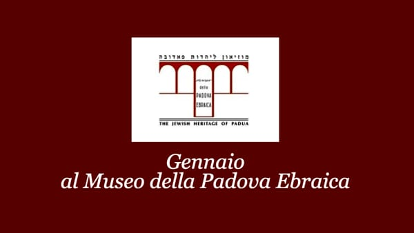Gennaio al Museo della Padova Ebraica