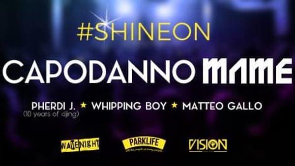 """Capodanno """"Shine On""""al Mame Club"""