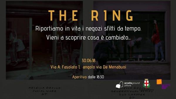 """""""The ring"""", nuova vita ai negozi sfitti: inaugurazione e aperitivo"""