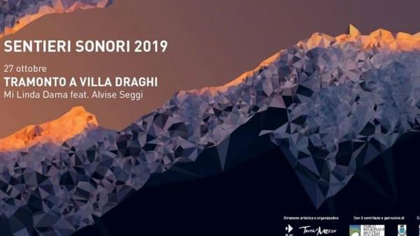 """Sentieri sonori 2019: percorso e concerto al tramonto a Villa Draghi """"Mi Linda Dama feat A. Seggi"""""""