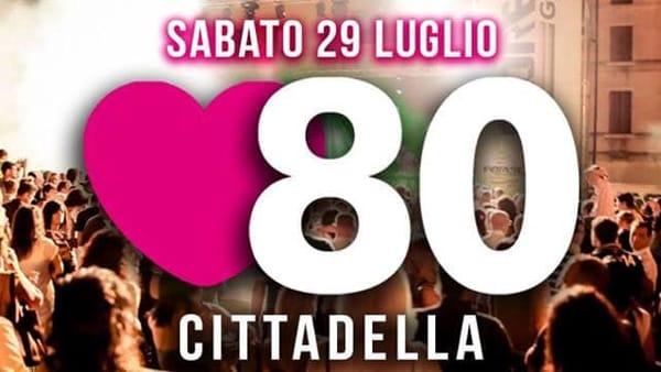 Cuore80 Summer Party in Piazza Pierobon a Cittadella