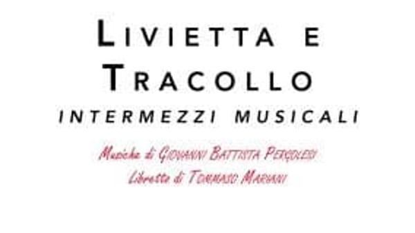"""Spettacolo """"Livietta e Tracollo. Intermezzi musicali"""" a Bagnoli di Sopra"""