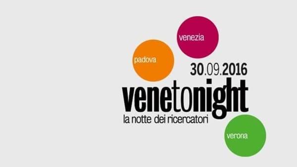 Venetonight: la notte europea dei ricercatori 2016 a Padova