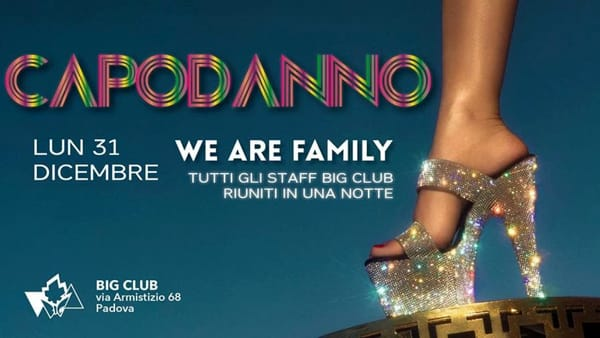 "Capodanno ""We are family"" al Big Club"