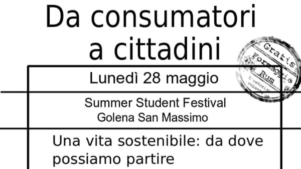"""""""Da consumatori a cittadini"""" dibattito alla golena San Massimo il 28 maggio 2018"""