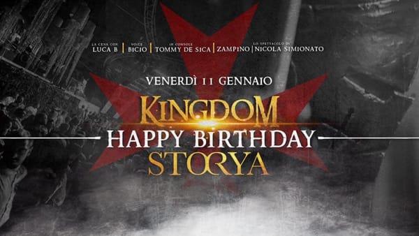 """""""Kingdom"""", il compleanno allo Storya"""