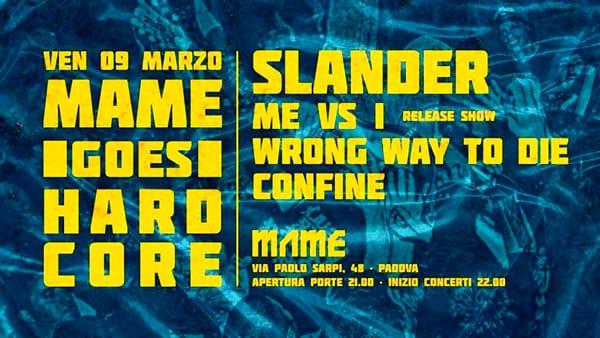 MAME goes Hardcore | Slander, Me vs I, Wrong Way To Die, Confine-2