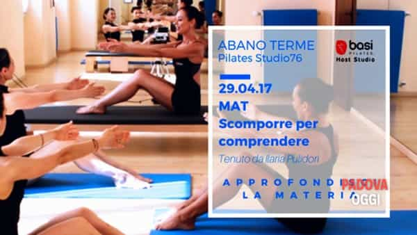 "Workshop pilates ""MAT scomporre per comprendere"" ad Abano Terme"