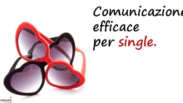 Comunicazione efficace per single