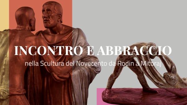 Incontro e abbraccio nella scultura del Novecento da Rodin a Mitoraj, mostra al palazzo del Monte di Pietà