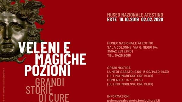 """""""Veleni e magiche pozioni. Grandi storie di cure e delitti"""", mostra al museo nazionale Atestino di Este"""