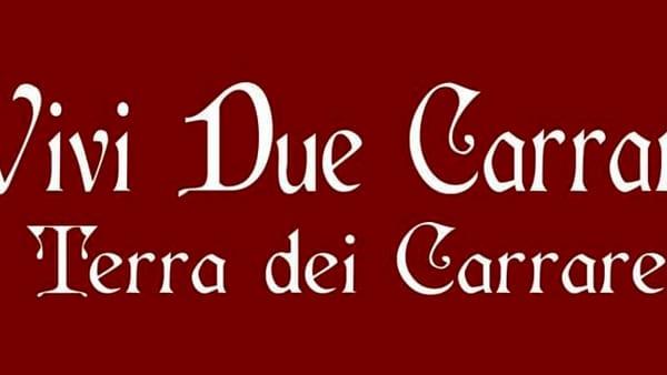 """""""Vivi Due Carrare -La Terra dei Carraresi"""", rievocazione storica e grande fiera espositiva"""