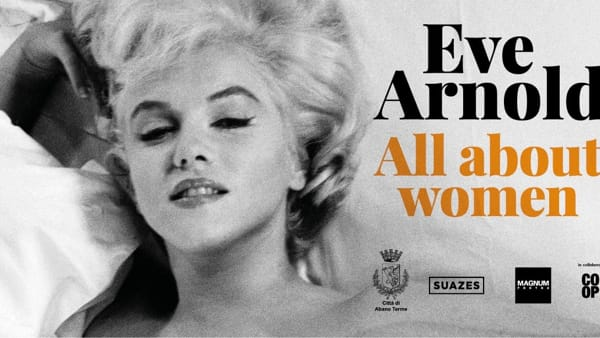 """Eve Arnold. Tutto sulle donne – All about women"", mostra a Villa Bassi di Abano"