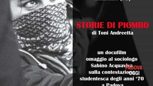 """""""Storie di piombo"""", il docufilm di Toni Andreetta al castello di Monselice"""