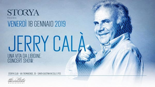 "Jerry Calà ""Una vita da libidine"" concert-show allo Storya club"