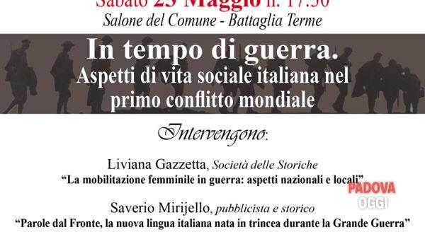 """Convegno """"In tempo di guerra. aspetti di vita sociale italiana nel primo conflitto mondiale"""""""