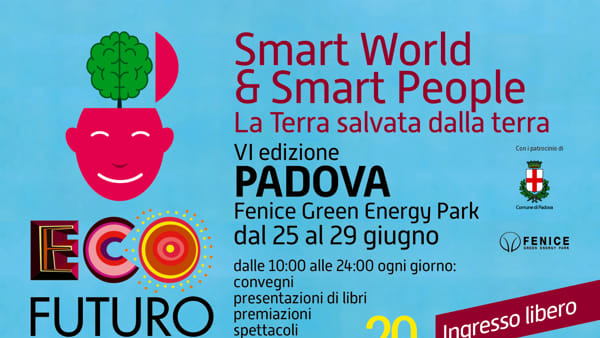 "Ecofuturo 2019 ""Smart world & smart people: la Terra salvata dalla terra"" al parco La Fenice"