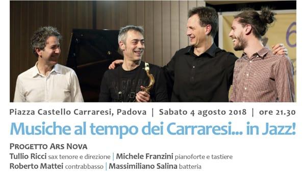 """""""Celebrazioni carraresi: musiche al tempo dei Carraresi... in Jazz!"""" concerto al castello Carrarese"""