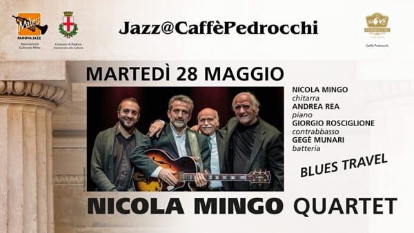 """Jazz@Pedrocchi """"Blues Travel"""", Nicola Mingo Quartet al Pedrocchi"""