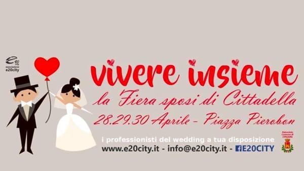 """""""Vivere Insieme"""", la fiera sposi di Cittadella"""