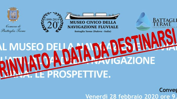 """""""Dal museo della navigazione fluviale all'attualità"""", convegno in comune a Battaglia - Evento annullato"""