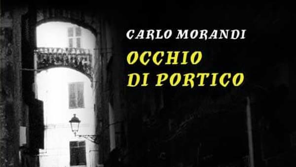 """""""Occhio di portico"""", presentazione del libro di Carlo Morandi a LaFeltrinelli"""
