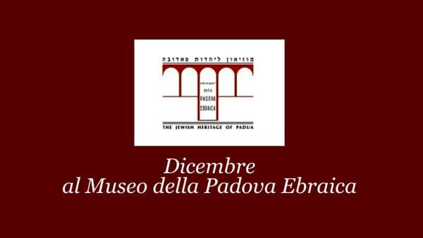 Dicembre al Museo della Padova Ebraica