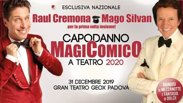 Raul Cremona, Mago Silvan e Felipe: Capodanno MagiComico al Gran teatro Geox