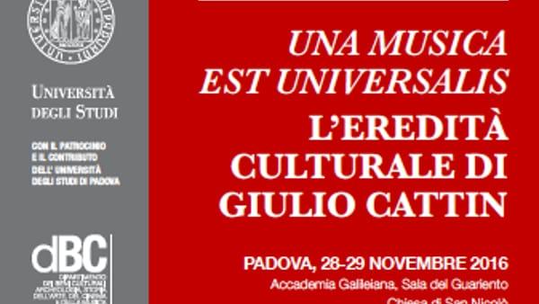 """""""Una Musica est universalis. L'eredità culturale di Giulio Cattin"""", convegni e concerti a Padova"""