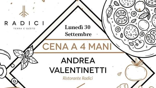 """""""Cena a 4 mani"""", Alberto Morello della pizzeria con orto Gigi Pipa incontra lo chef Andrea Valentinetti da Radici"""