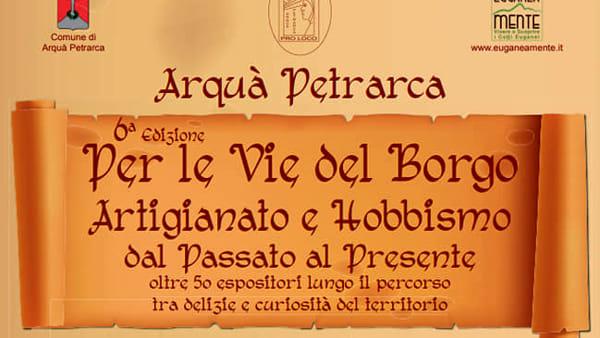 """""""Per le vie del borgo"""", mercatini di hobbismo e antiquariato ad Arquà"""