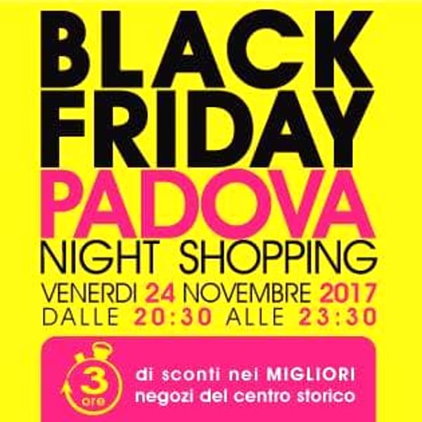 Black Friday - Padova night shopping 2017-2